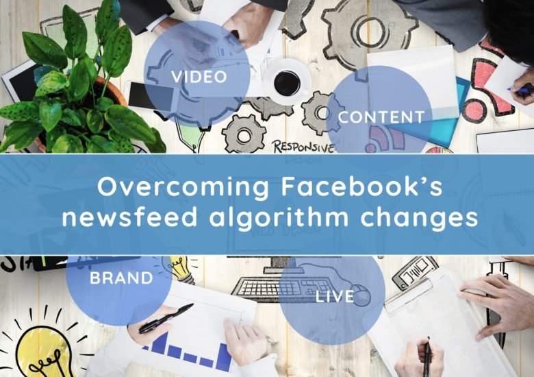 Adjusting to Facebook's Newsfeed Algorithm Changes